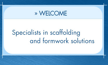 Welcome - Specialists in scaffolding and formwork solutions